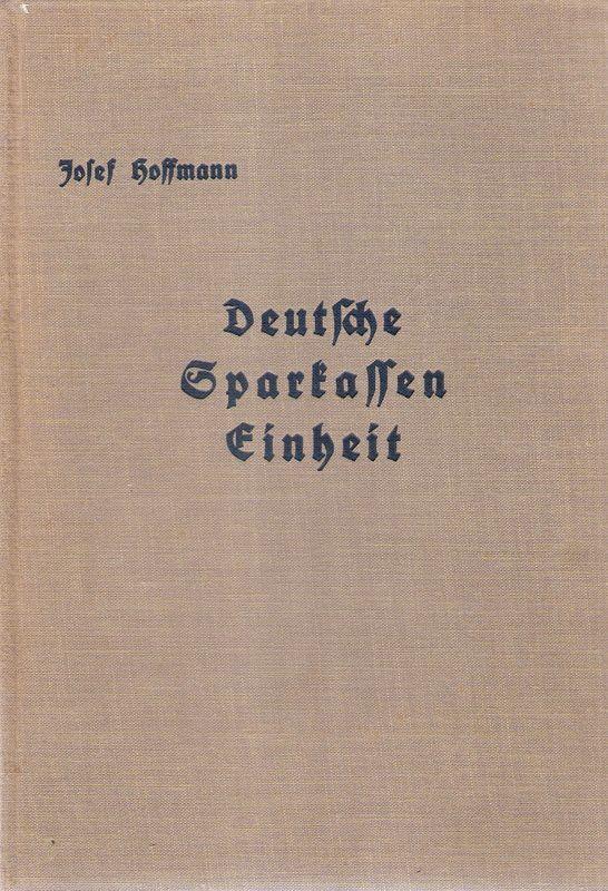 Deutsche Sparkasseneinheit. Geschichte, Aufbau, Leistgn d. zentralen: Hoffmann, Josef: