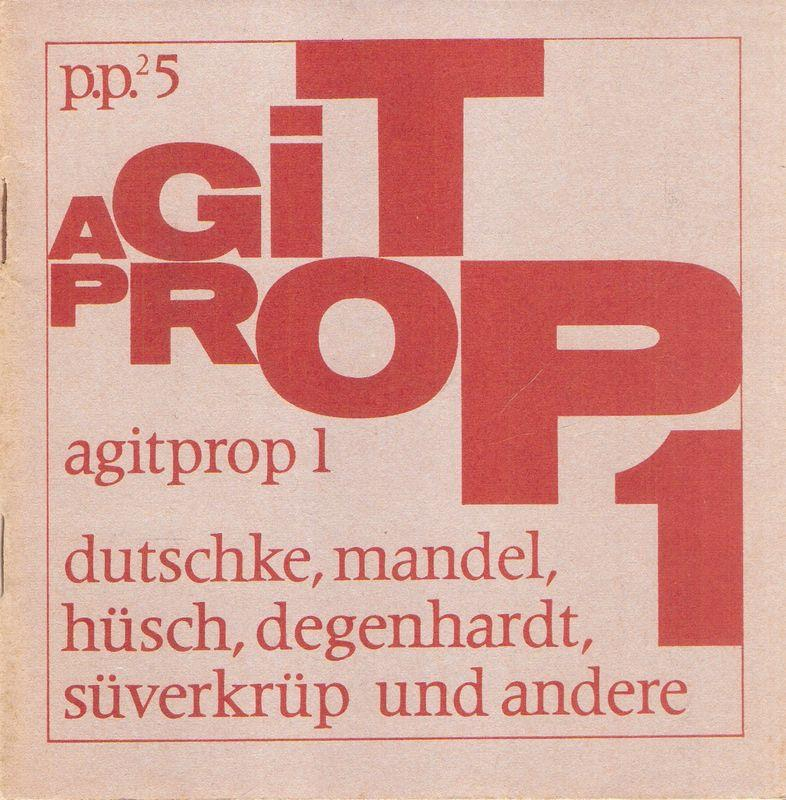 agitprop 1. dutschke, mandel, hüsch, degenhardt, süverkrüp: Dutschke, Rudi (u.a.)