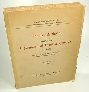 Skrifter om Opdagelsen af Lymfekarsystemet i Udvalg.: Bartholin, Thomas: