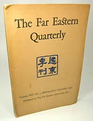 The Far Eastern Quarterly. Volume XIV: No. 5 (Bibliography): September 1955.
