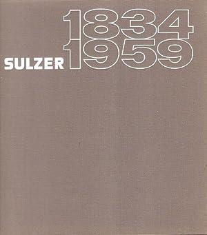 125 ans Sulzer Freres Societe Anonyme, Winterthur, Suisse, Schweiz. 1834 - 1959. (Festschrift).: ...