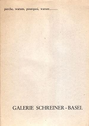 Joos Hutter. perche, warum, pourquoi, warum. .: Galerie Schreiner (Hrsg.):