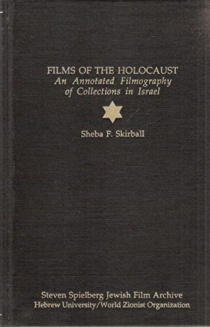 Films of the holocaust an annotated filmography of collections in Israel.