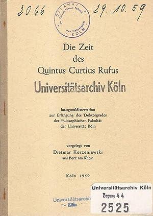 Die Zeit des Quintus Curtius Rufus. .: Korzeniewski, Dietmar: