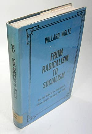 From Radicalism to Socialism. Men and Ideas in the Formation of Fabian Socialist Doctrines 1881-1...