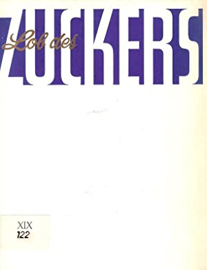 Lob des Zuckers. (Hrsg. aus Anlass d.: Meissner, Toni (Text):