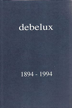 Debelux 100 Jahre, ans, jaar : 1894: Drossard, Klaus (Red.):