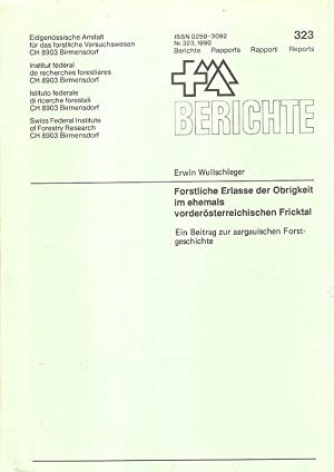 Forstliche Erlasse der Obrigkeit im ehemals vorderösterreichischen: Wullschleger, Erwin /