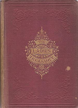The Ladies' treasury and Treasury of Literature. Januar to June, 1872. Vol. XII. - New Series.