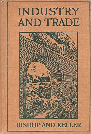 Industry and trade. Historical and descriptive account of their development in the United States.
