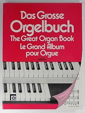 Das Grosse Orgelbuch. The Great Organ Book.: Peychär, Herwig: