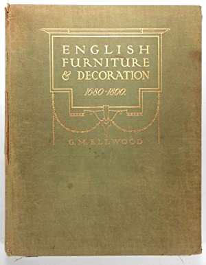 English Furniture and Decoration 1680-1800.
