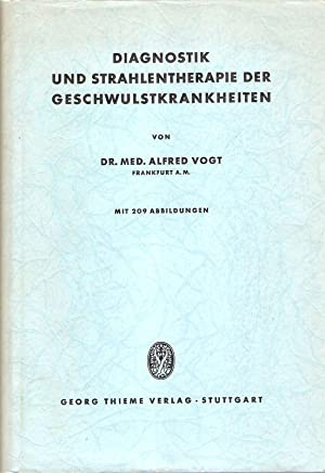 Diagnostik und Strahlentherapie der Geschwulstkrankheiten.: Vogt, Alfred: