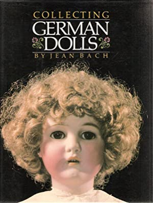 Collecting German dolls. (A Main Street press book).