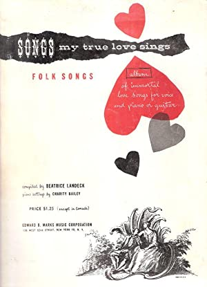 Songs My True Love Sings. Folk Songs. (32 Great Folk Love Songs Arranged For Piano and Guitar).