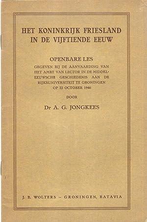 Het koninkrijk Friesland in de vijftiende eeuw.: Jongkees, Adriaan G.: