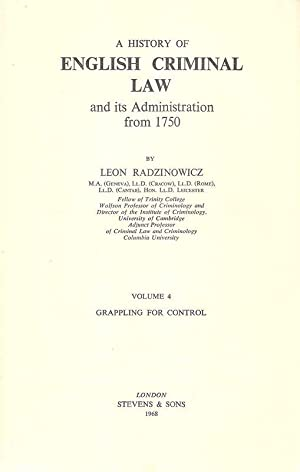 A history of English criminal law and its administration from 1750; Vol. 4: Grappling for control.