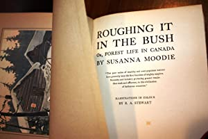ROUGHING IT IN THE BUSH {1st Edition}: MRS. SUSANNA MOODIE