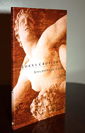 APOCRYPHA OF LIGHT {Signed 1st}: Lorna Crozier