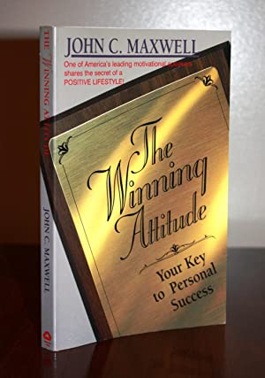 THE WINNING ATTITUDE Your Personal Key to Success {Signed}: JOHN C. MAXWELL