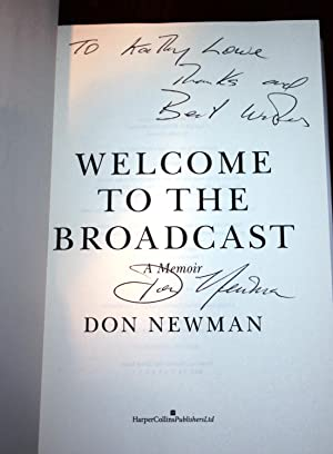 WELCOME TO THE BROADCAST: A Memoir [Signed 1st Printing]: Don Newman