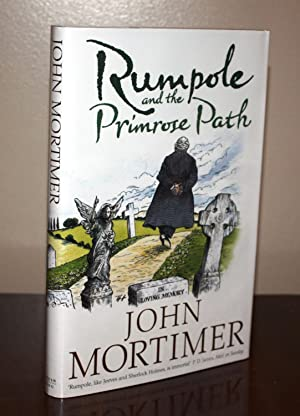Rumpole and the Primrose Path {Signed 1st Printing}: John Mortimer