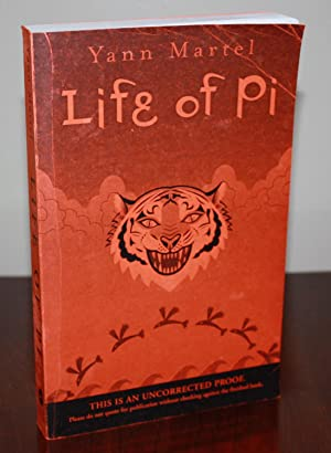 LIFE OF PI - Uncorrected Proof of the True First Printing {Signed & Lined} ARC: Yann Martel