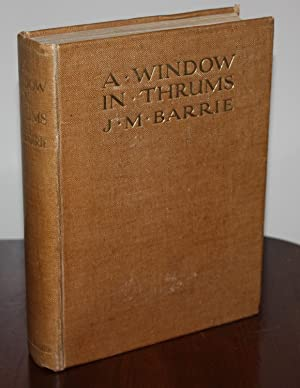 A WINDOW IN THRUMS [1st thus Illustrated]: J.M. BARRIE