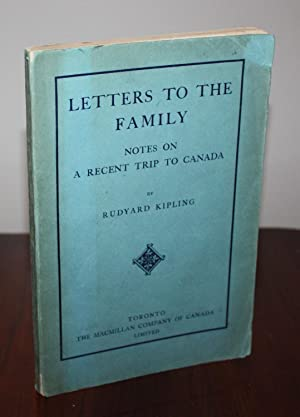 LETTERS TO THE FAMILY: Notes on a Recent Trip to Canada [in Custom Slipcase]: Rudyard Kipling