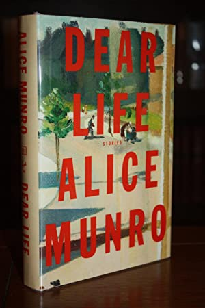 Dear Life {SIGNED Canadian 1st/1st}: ALICE MUNRO
