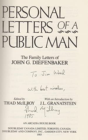 PERSONAL LETTERS OF PUBLIC MAN - The Family Letters of JOHN G. DIEFENBAKER [SIGNED]: Thad McIlroy