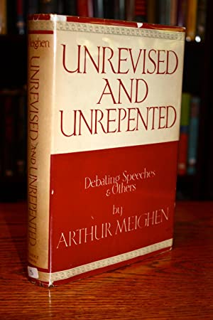 Unrevised and Unrepented [SIGNED by ARTHUR MEIGHEN]: Arthur Meighen