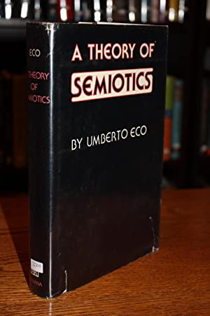 A Theory of Semiotics [SIGNED TRUE 1976 1ST/2ND]]: Eco, Umberto