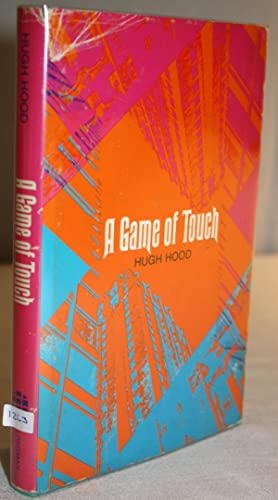 A GAME OF TOUCH [SIGNED CANADIAN 1ST/1ST - ASSOCIATION COPY]: HUGH HOOD