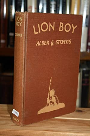 Lion Boy [SIGNED IN YEAR OF PUBLICATION, 1ST/1ST]: Alden Stevens