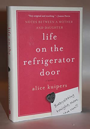 LIFE ON THE REFRIGERATOR DOOR: Notes Between a Mother and Daughter [Signed 1st US Edition]: Alice ...