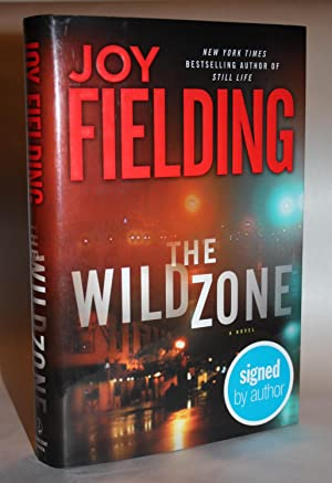 THE WILD ZONE [Signed by the Author - Fine First Edition]: JOY FIELDING
