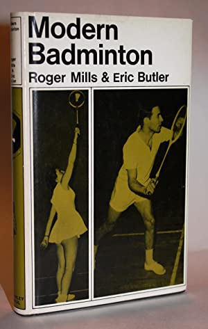 MODERN BADMINTON [Signed and dated by the Author]: Roger Mills & Eric Butler