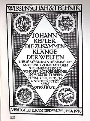 JOHANN KEPLER DIE ZUSAMMENKLANGE DER WELTEN: Otto J Bryk