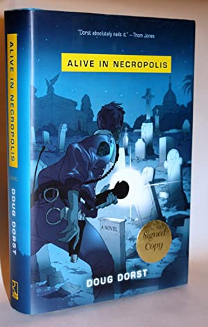 ALIVE IN NECROPOLIS {SIGNED First Printing}: DOUG DORST