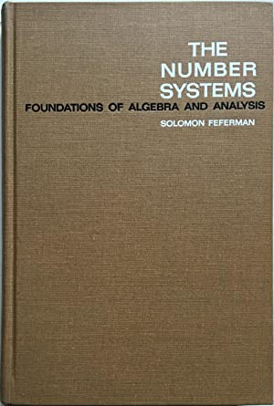 The Number System. Foundations of algebra and analysis: Solomon Feferman