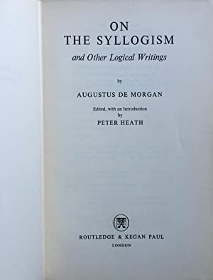 On the syllogism and other logical writings: Augustus De Morgan
