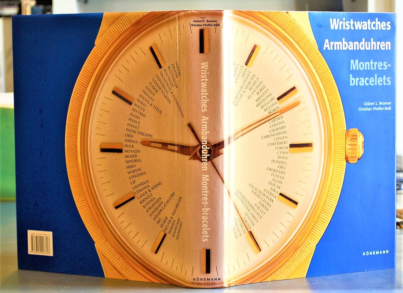 Wristwatches._Armbanduhren._Montres_-_Bracelets._Brunner,_Gisbert_[_]_[Hardcover]