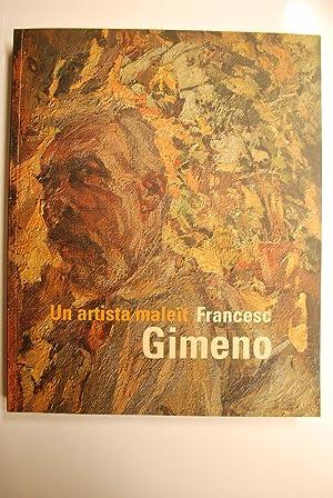 Francesc Gimeno. Un Artista Maleït. Exposició.: Carbonell, Jordi y