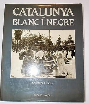 Catalunya En Blanc I Negre. Pròleg De: Obiols, Salvador