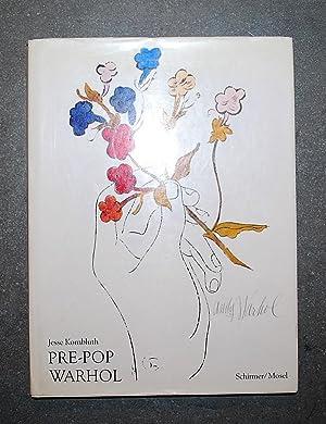 Pre-pop Warhol. Mit Einem Vorwort Von Tina: Kornbluth, Jesse