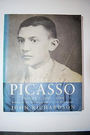 A Life of Picasso. Volume I: 1881-: Richardson, John