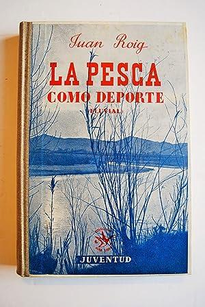 La Pesca Como Deporte. Ilustraciones Del Autor.: Roig, Juan
