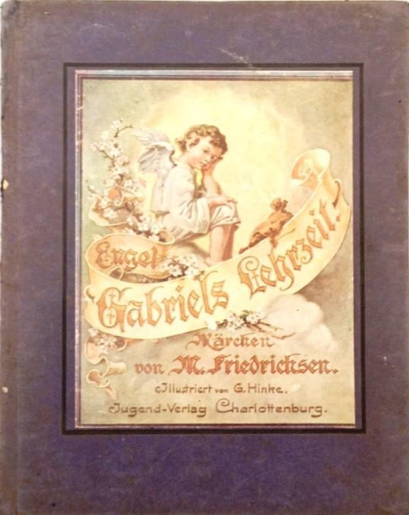 Engel Gabriels Lehrzeit.: Friedrichsen, M. (d.