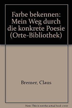 Farbe bekennen : Mein Weg durch die: Bremer, Claus,